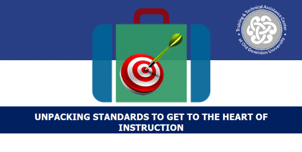 Unpacking Standards to Get to the Heart of Instruction